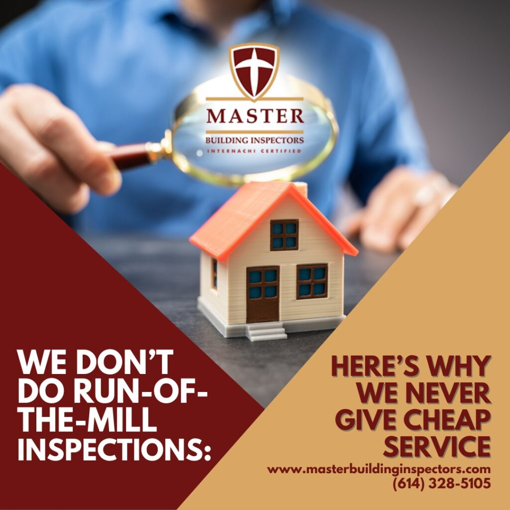 Columbus Ohio Home Inspection – We Don't Do Run Of The Mill Inspections: Here's Why We Never Give Cheap Service